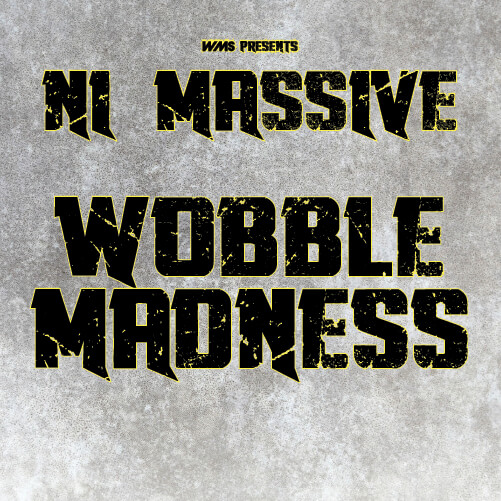 NI Massive Wobble Madness
