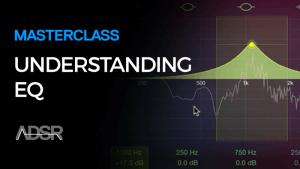 EQ Masterclass – The Ultimate EQ Crash Course