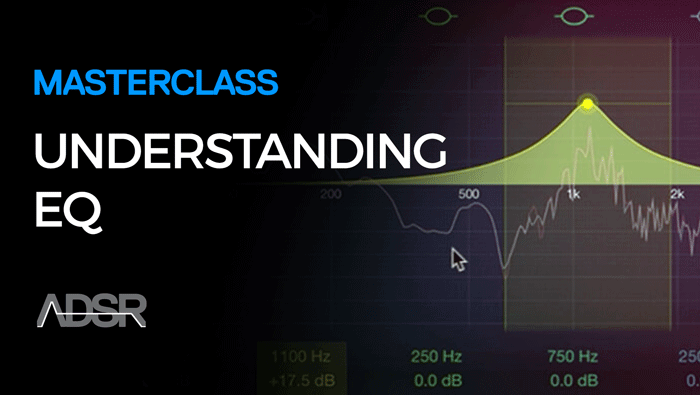 EQ Masterclass – The Ultimate EQ Crash Course