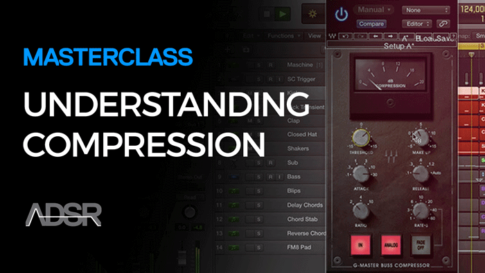 Compression Masterclass – The Ultimate Compression Crash Course