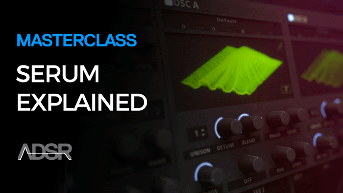 Serum Masterclass - Learn Every Function & Feature Of Xfer Serum
