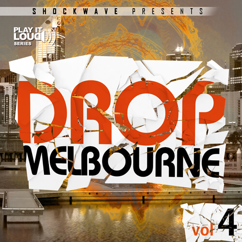 Play It Loud: Melbourne Drop Vol 4