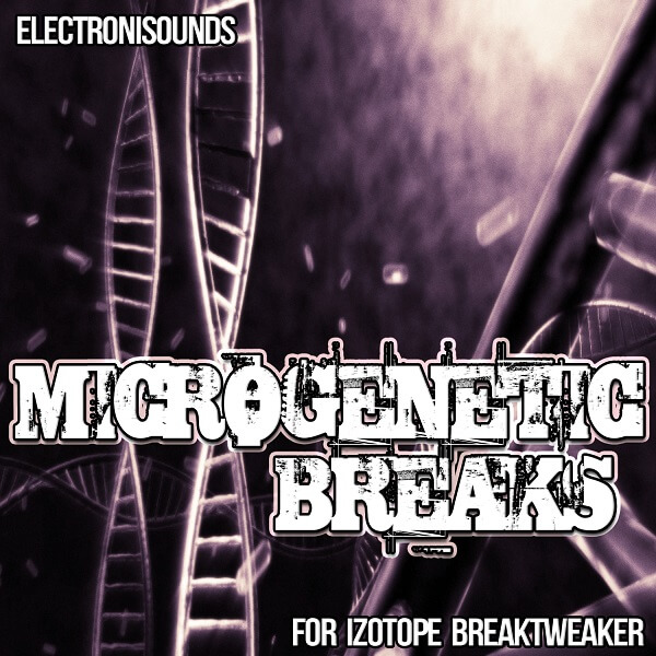 Microgenetic Breaks for Izotope Breaktweaker