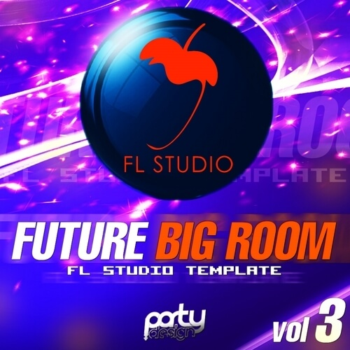 Future Big Room FL Studio Template Vol 3