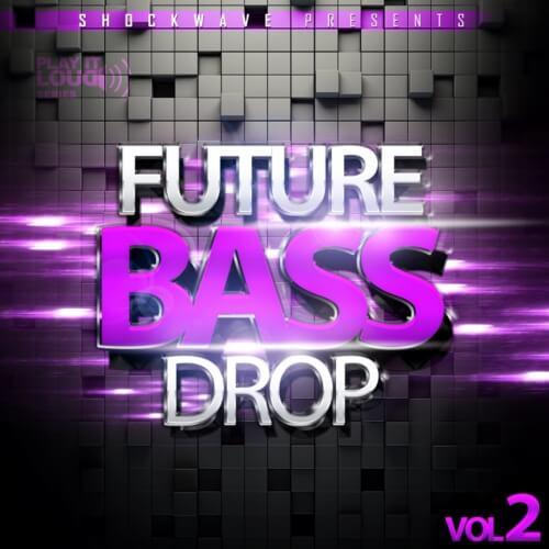 Play It Loud: Future Bass Drop Vol 2