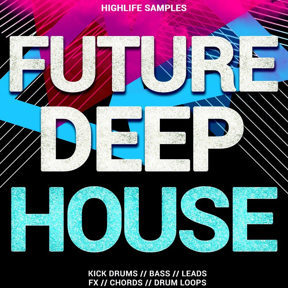 Highlife Samples Future Deep House