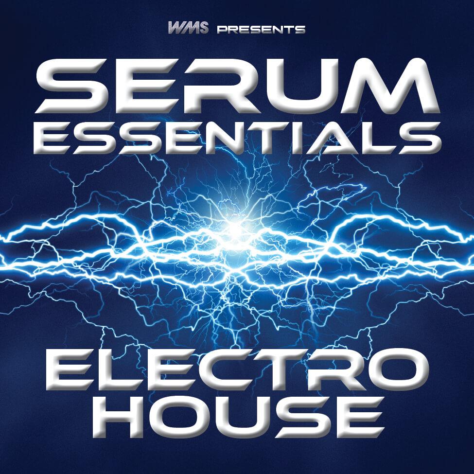 Serum Essentials: Electro House