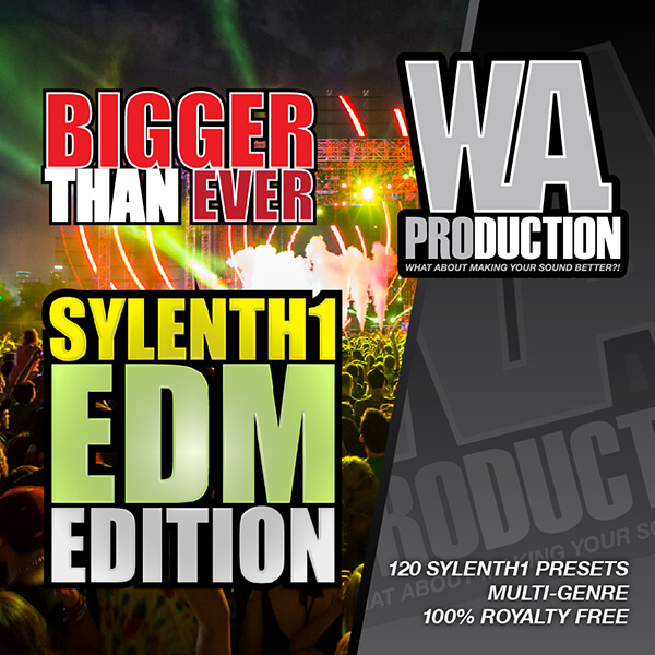Bigger Than Ever: Sylenth EDM Edition