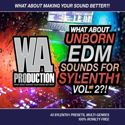 What About: Unborn EDM Sounds 2 for Sylenth1