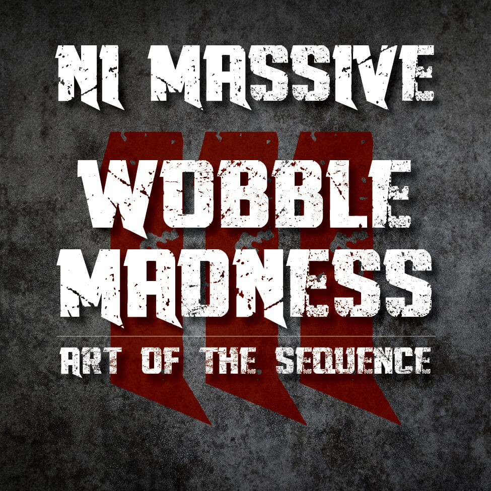 NI Massive Wobble Madness, Vol. 3: Art of the Sequence