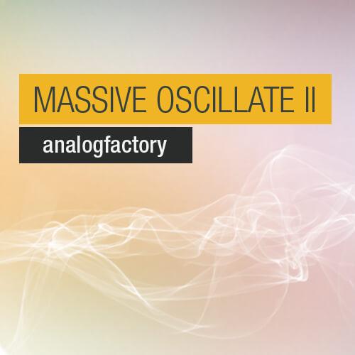 MASSIVE OSCILATE II