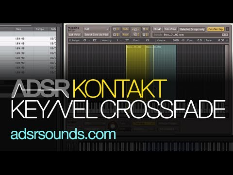 Creating Key and Velocity Crossfades in Kontakt