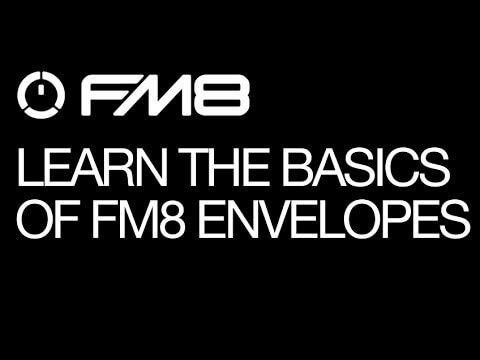 Everything You Need to Know About Envelopes in FM8