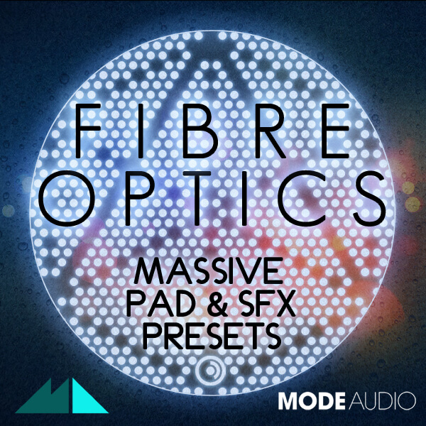 Fibre Optics: Massive Pad & SFX Presets