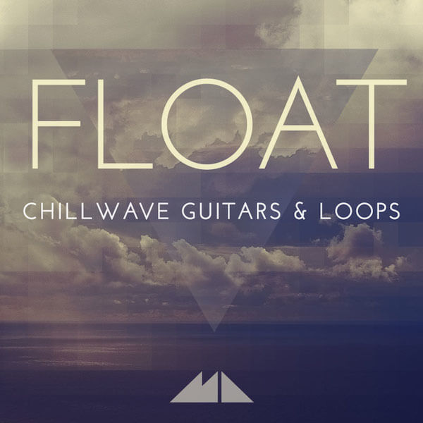 Float: Chillwave Guitars & Loops