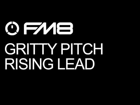 FM8 Progressive/Electro Drops - Create A Gritty Pitch Rising Lead