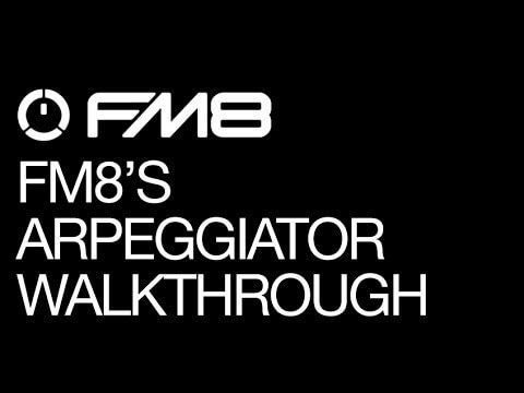 FM8's Arpeggiator Walkthrough -The Secrets of FM8's Arpeggiator Part 1