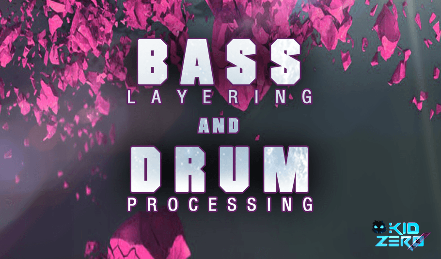 Bass Layering & Drum Processing