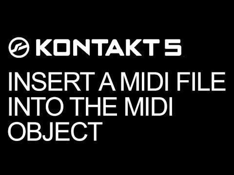 Kontakt Scripting - How To Insert A MIDI File Into The MIDI Object