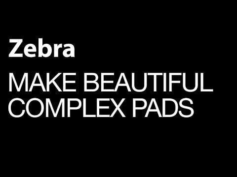 Make Complex and Deep Pads in Uhe Zebra
