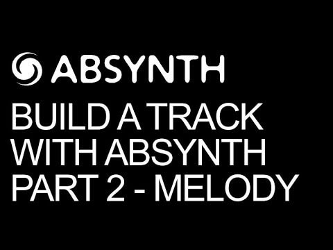 Melody & Drum Design - Build A Track Entirely In Absynth Pt 2