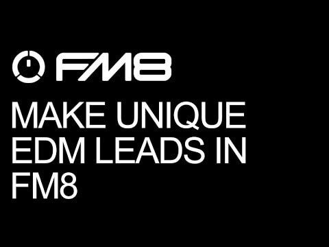 Spice Up Your Mix With These Two EDM Leads in FM8