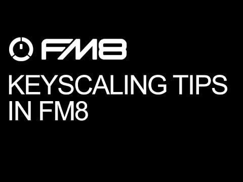 Use FM8 Keyscaling To Get More Control Over Your Sounds