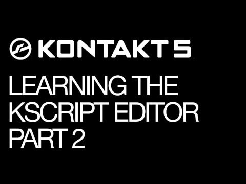 Using The KScript Editor in Kontakt Part 2