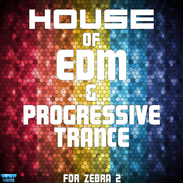House Of EDM & Progressive Trance For Zebra 2