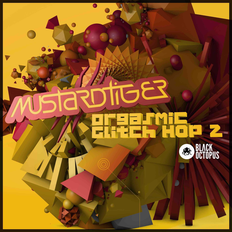 Orgasmic Glitch Hop 2:  Mustard Tiger Edition