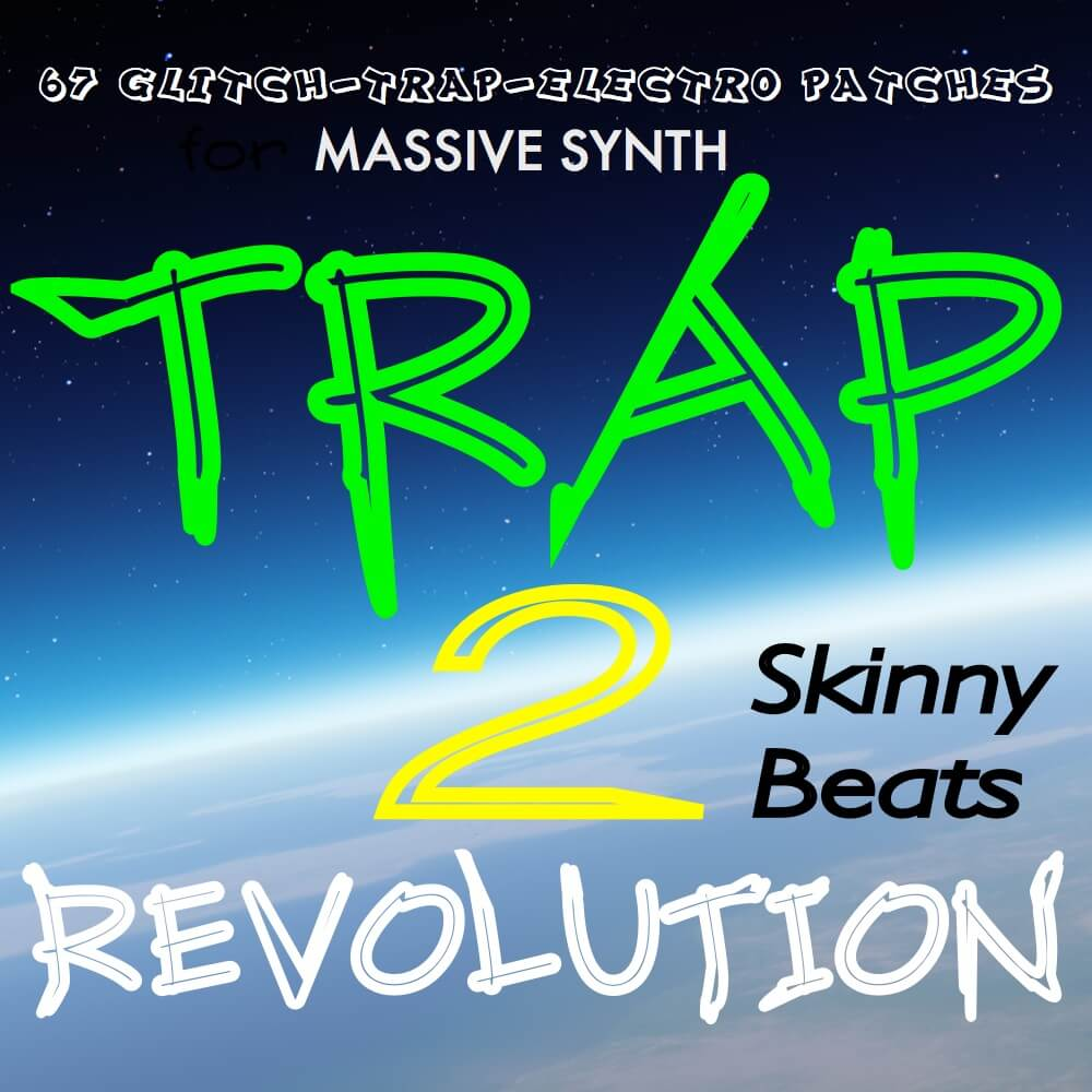 Skinny Beats Trap Revolution 2 Demo - Free Massive Presets
