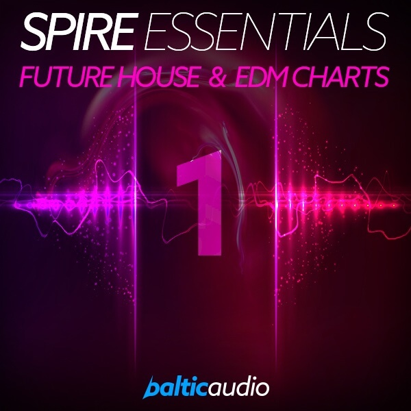 Spire Essentials Vol 1: Future House & EDM Charts