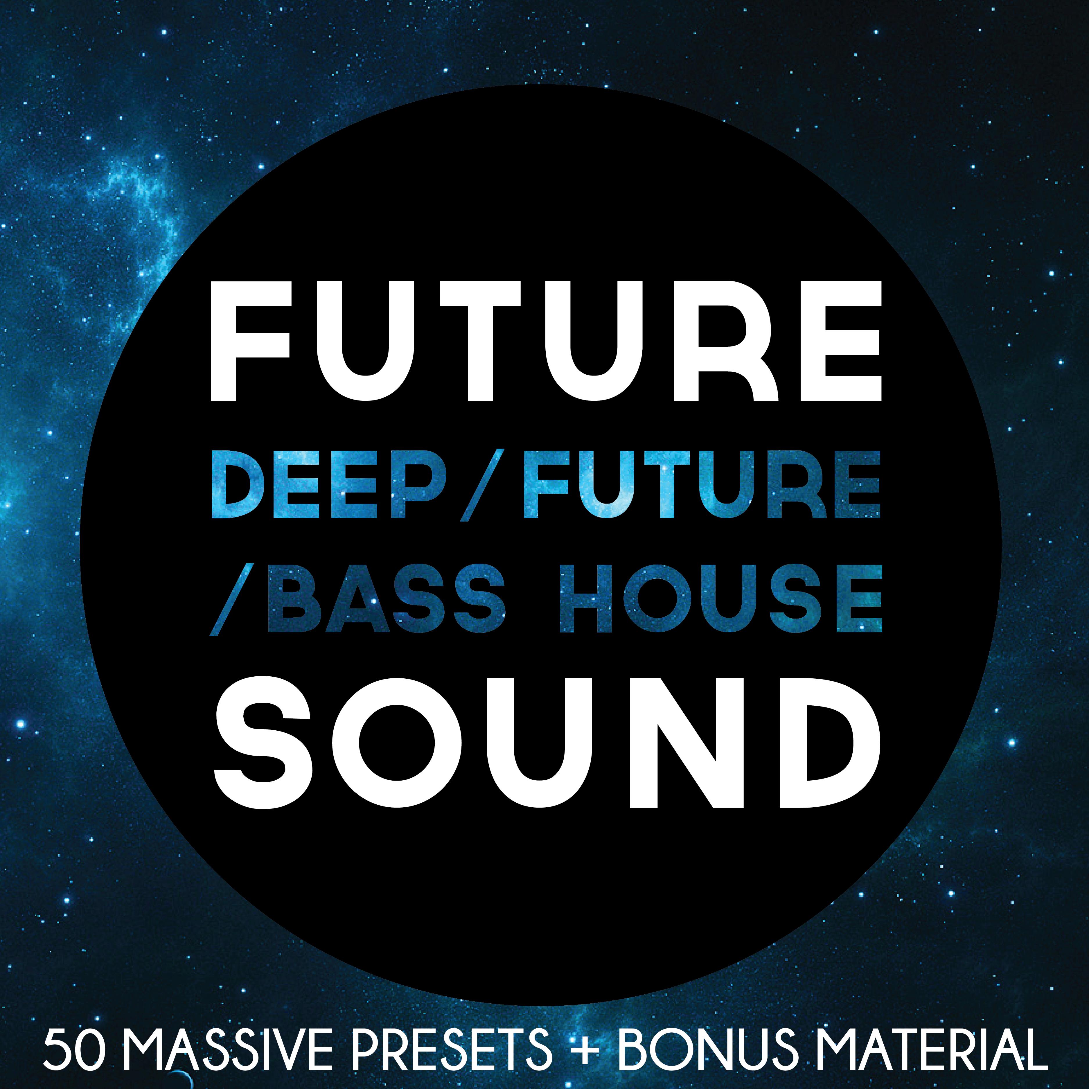 Future Sound - Deep/Future/Bass House Presets for Massive