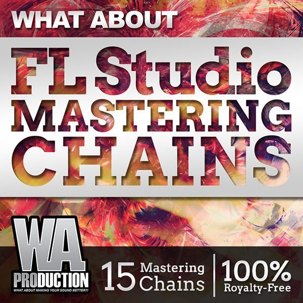 What About: FL Studio Mastering Chains