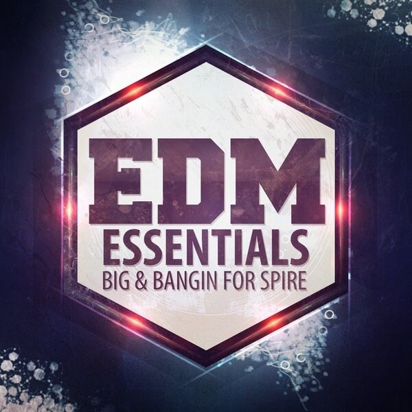EDM Essentials: Big And Bangin For Spire