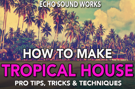 How To Make Tropical House