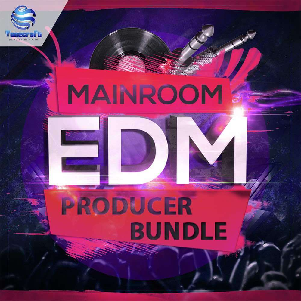 Tunecraft Mainroom EDM Producer Bundle