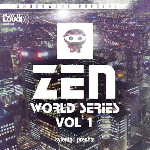 Play It Loud: Zen World Series Vol 1 For Sylenth1