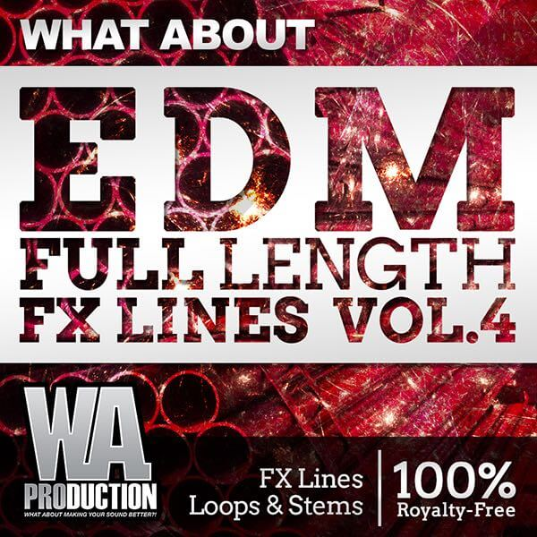 What About: EDM Full Length FX Lines 4