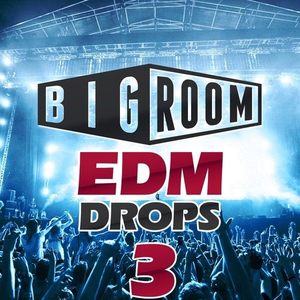 Big Room EDM Drops 3