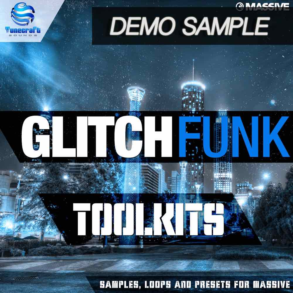 Tunecraft Glitch Funk Toolkits Demo - Free Massive Presets