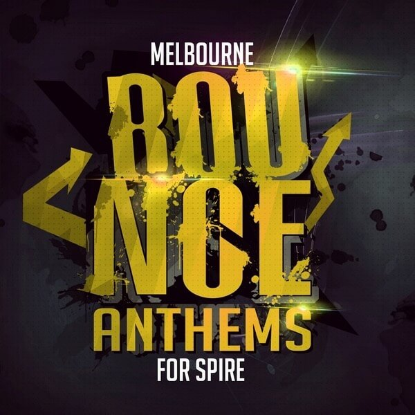 Melbourne Bounce Anthems For Spire