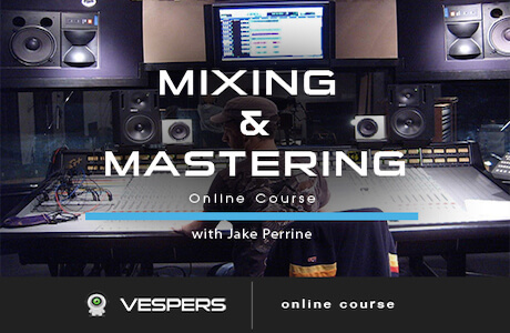 Mixing and Mastering with Jake Perrine