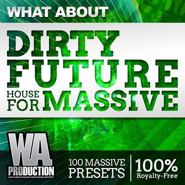 What About: Dirty Future House For Massive