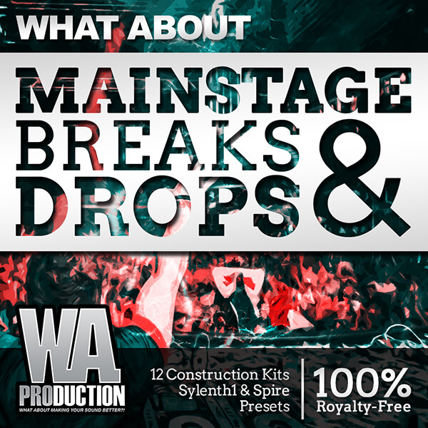 What About: Mainstage EDM Breaks & Drops