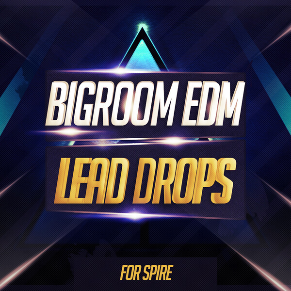 Big Room EDM Lead Drops For Spire