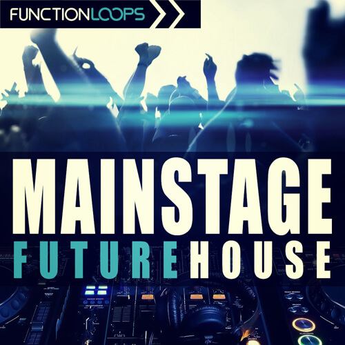 Mainstage Future House