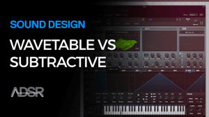 Wavetable Synthesis vs. Subtractive Synthesis