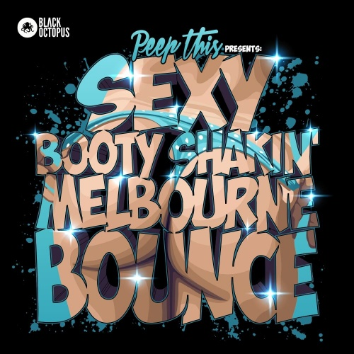 Peep This presents Sexy Booty Shakin Melbourne Bounce