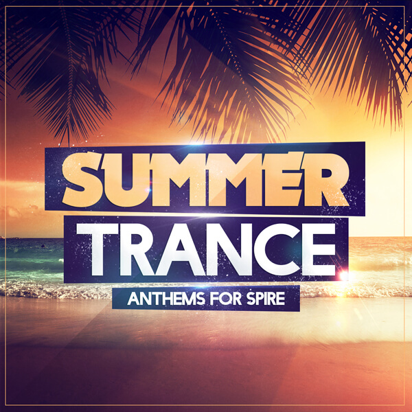 Summer Trance Anthems For Spire